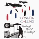 London Calling. Raining? Bombing! by telberry
