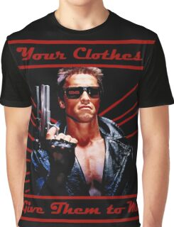 Your Clothes Give Them To Me Arnie T-shirt