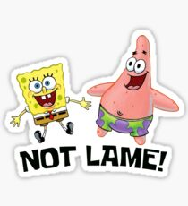 Not Lame! - Spongebob Sticker