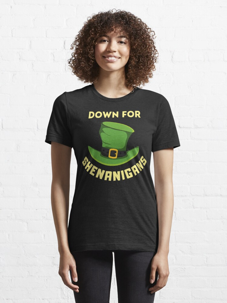 Alternate view of Down for shenanigans Essential T-Shirt