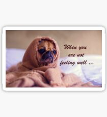Not feeling well stickers redbubble not feeling well sticker 305 pug dog sympathy wrapped in sack humor sticker altavistaventures Gallery