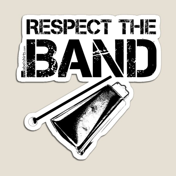 Respect The Band - Cowbell (Black Lettering) Magnet