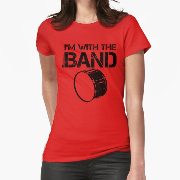 I'm With The Band - Bass Drum (Black Lettering) Fitted T-Shirt