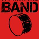 I'm With The Band - Bass Drum (Black Lettering) by RedLabelShirts