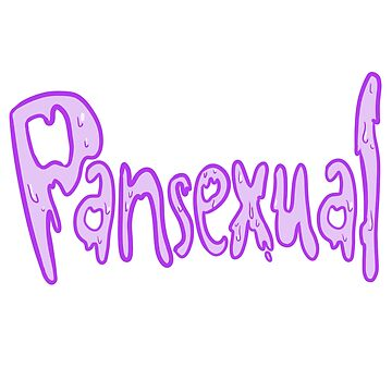 PANSEXUAL SLIME LETTERS by gavvythesavvy