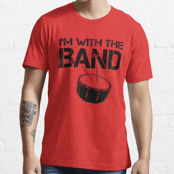 I'm With The Band - Snare Drum (Black Lettering) Essential T-Shirt