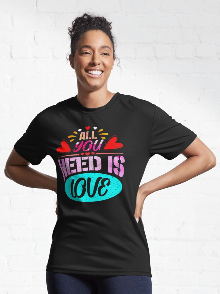 Alternate view of ALL YOU NEED IS LOVE ART  Active T-Shirt