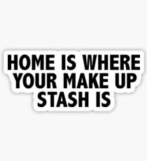 Home is where your make up stash is Sticker