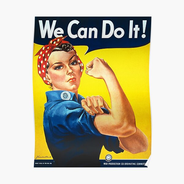 """""""We Can Do It!"""" is an American World War II wartime poster produced by J. Howard Miller in 1943 for Westinghouse Electric as an inspirational image to boost female worker morale Poster"""