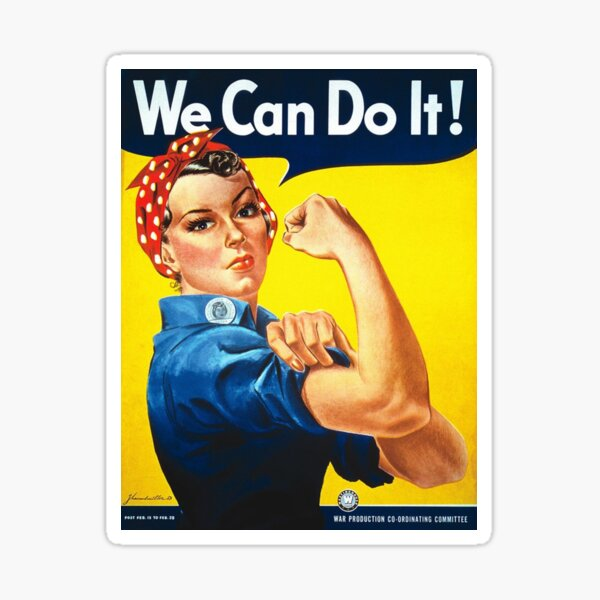 """We Can Do It!"" is an American World War II wartime poster produced by J. Howard Miller in 1943 for Westinghouse Electric as an inspirational image to boost female worker morale Sticker"