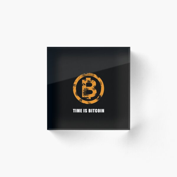 TIME IS BITCOIN Bloc acrylique