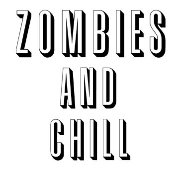 Zombies and Chill by metroboomin