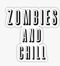 Zombies and Chill Sticker