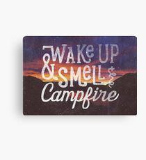 wake up & smell the campfire Canvas Print