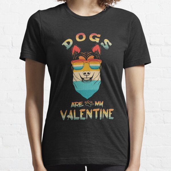 Dogs Are My Valentine Essential T-Shirt