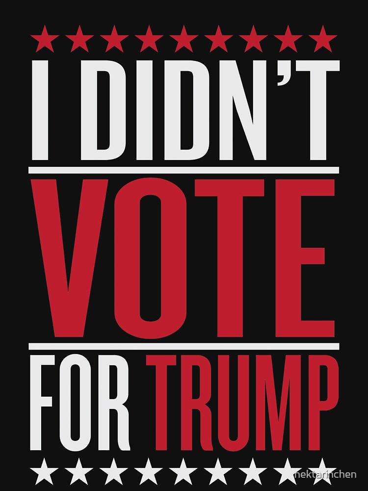I didn't vote for trump by nektarinchen