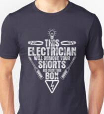 This Electrician Will Remove Your Shorts And Check Your Box T-Shirt