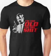 Roger Murtaugh im too old quote T-Shirt