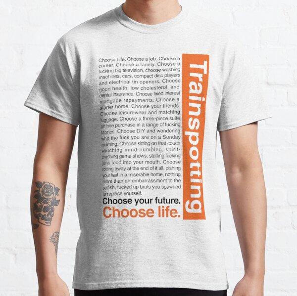 Choose life. Classic T-Shirt
