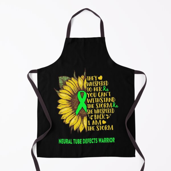 They whispered to her you can't withstand The Storm She whispered back I Am The Storm Neural Tube Defects Warrior Apron