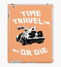 Time Travel Or Die is Back! iPad Case/Skin