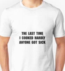 Cooked Sick Unisex T-Shirt
