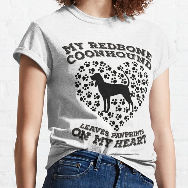 My Redbone Coonhound Leaves Pawprints on my Heart. Classic T-Shirt