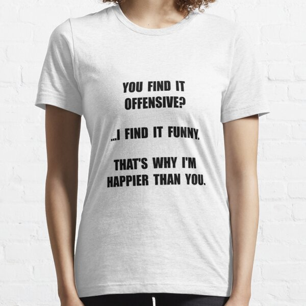 Offensive Happy Essential T-Shirt