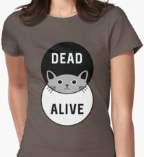 Schrodinger's Cat: Dead or Alive! Womens Fitted T-Shirt