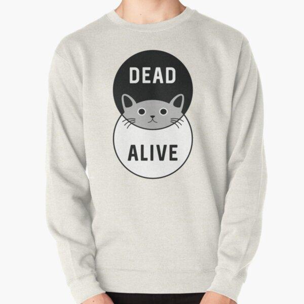 El gato de Schrodinger: ¡vivo o muerto! Sudadera sin capucha