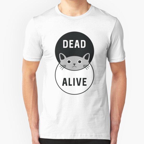 Schrodinger's Cat: Dead or Alive! Slim Fit T-Shirt