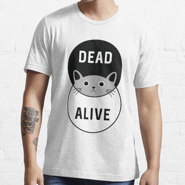 Schrodinger's Cat: Dead or Alive! Essential T-Shirt