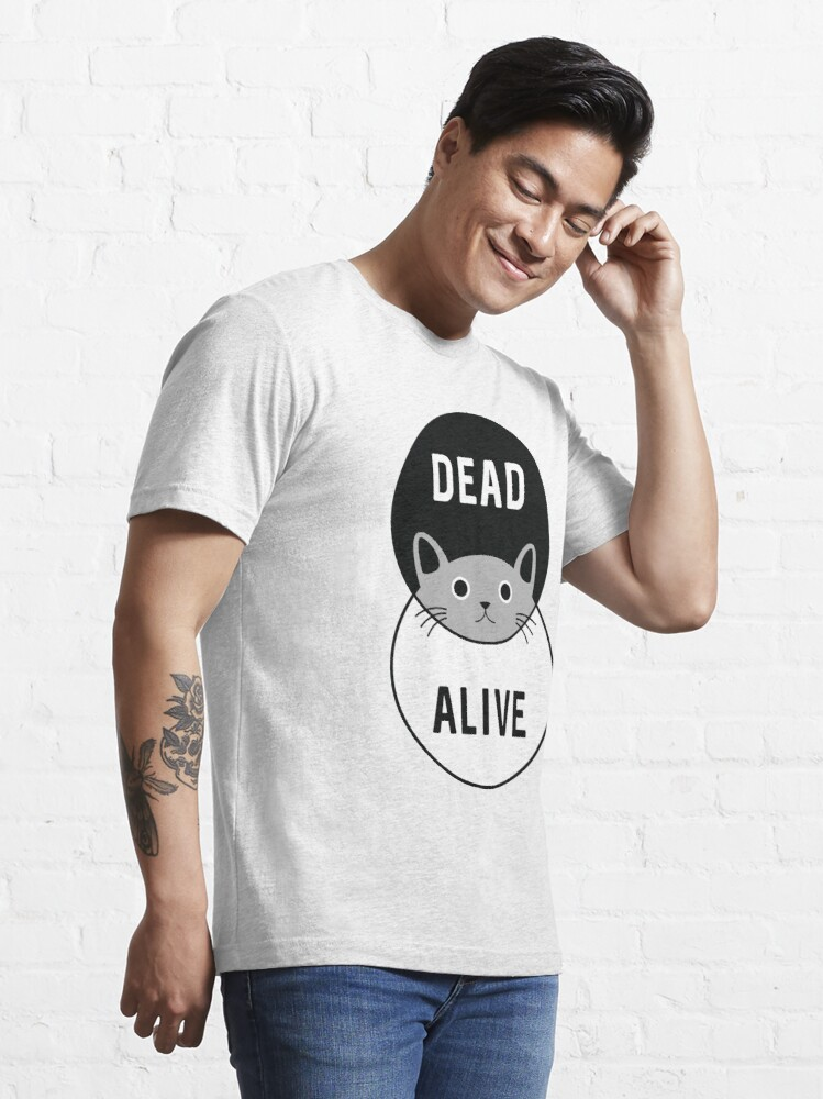 Alternate view of Schrodinger's Cat: Dead or Alive! Essential T-Shirt