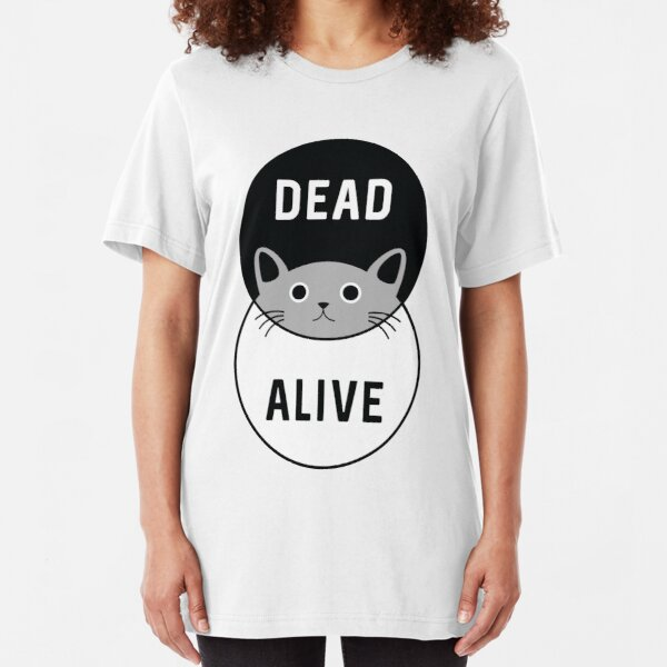 Schrodinger's Cat: Dead or Alive! Slim Fit T-Shirt