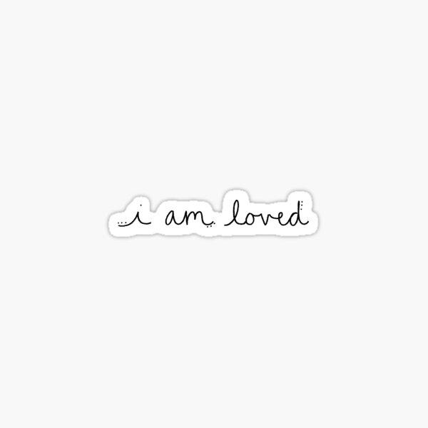 i am loved hand lettering Sticker