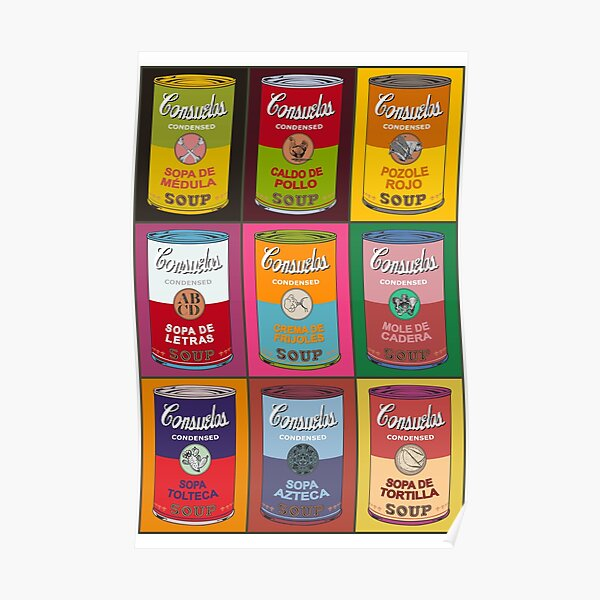 Mexican Andy Warhol soups - Consuelos pop art Poster
