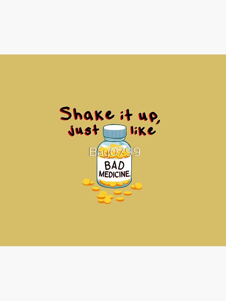 Shake It Up, Bad Medicine - Bon Jovi Design by Bay0799