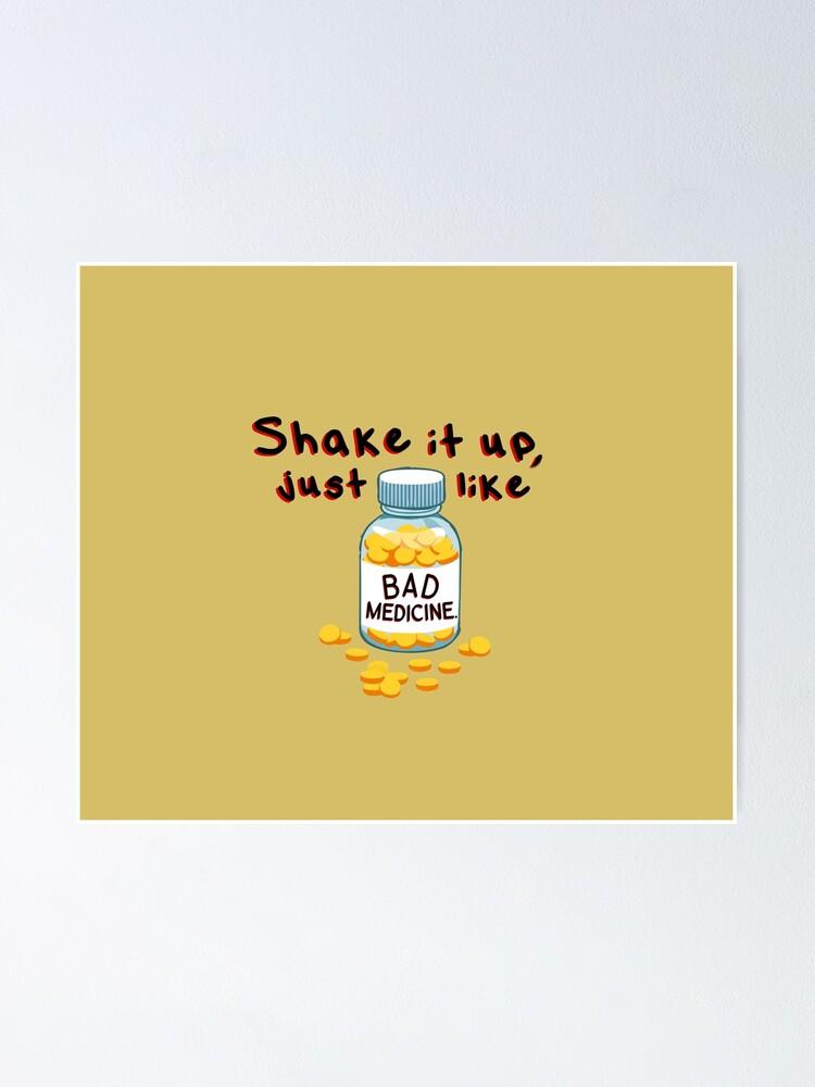 Alternate view of Shake It Up, Bad Medicine - Bon Jovi Design Poster