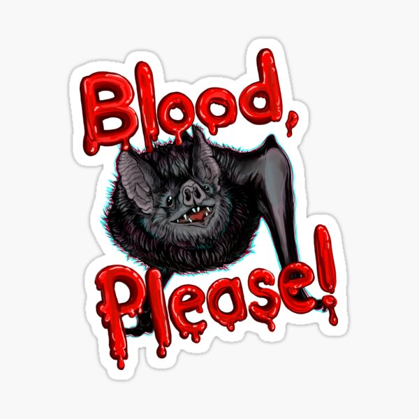 Blood, Please! Sticker