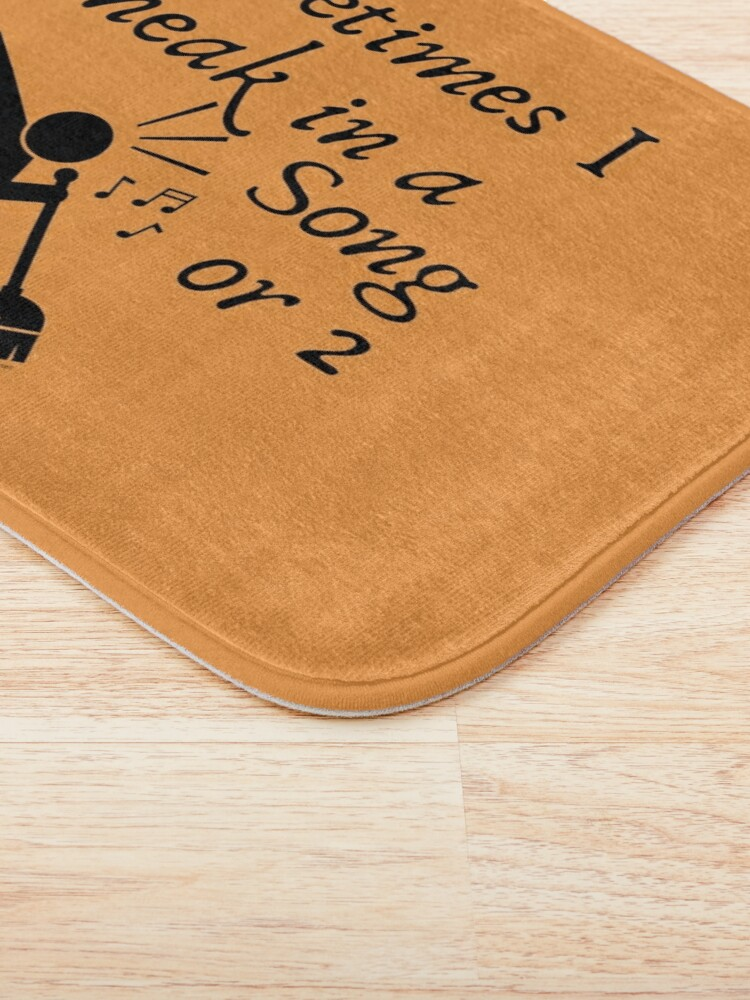 Alternate view of Sneak In A Song Funny Cleaning Humor  Housekeeping Whimsical Gifts Bath Mat