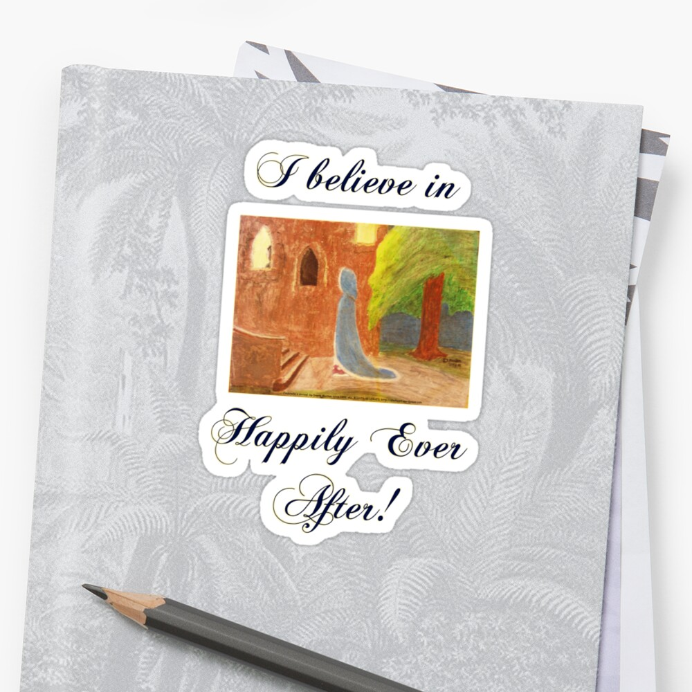 Cinderella's Arrival, I believe in Happily Ever After! by Dawna Morton