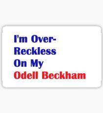 I'm Over-Reckless On My Odell Beckham  Sticker