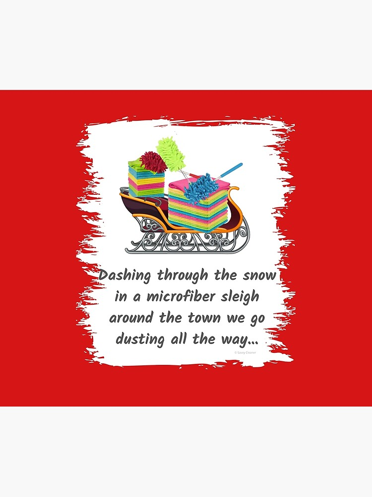 Dusting All The Way Microfiber Sleigh Christmas Cleaning Humor by SavvyCleaner