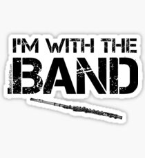 I'm With The Band - Flute (Black Lettering) Sticker
