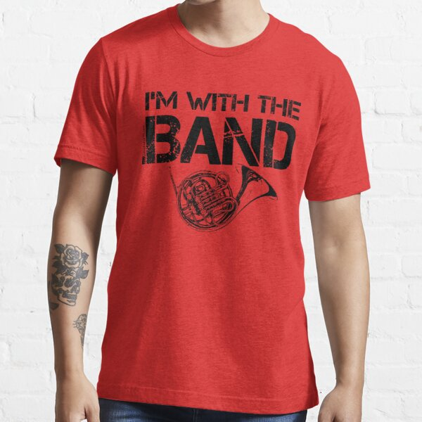 I'm With The Band - French Horn (Black Lettering) Essential T-Shirt