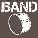 Respect The Band - Bass Drum (White Lettering) by RedLabelShirts