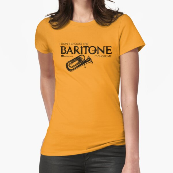 I Didn't Choose The Baritone (Black Lettering) Fitted T-Shirt