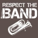 Respect The Band - Baritone (White Lettering) by RedLabelShirts