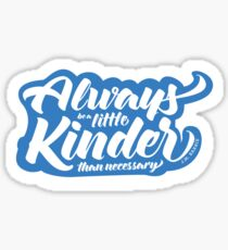 Always Be A Little Kinder Sticker