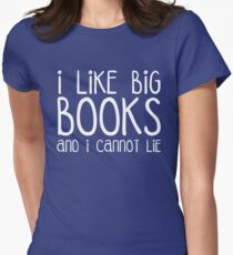 I Like Big Books Funny Quote Womens Fitted T-Shirt